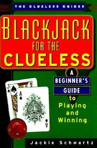 Blackjack_for_the_Clueless��_A