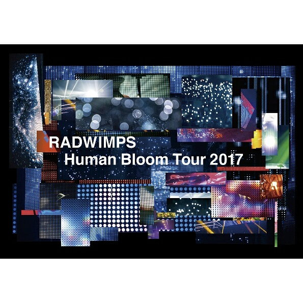RADWIMPS LIVE Blu-ray 「Human Bloom Tour 2017」(完全生産限定盤)【Blu-ray】 [ RADWIMPS ]