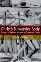 乐天商城 - Christ's Subversive Body: Practices of Religious Rhetoric in Culture and Politics CHRISTS SUBVERSIVE BODY [ Olga V. Solovieva ]