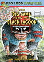 The Big Game from the Black Lagoon BIG GAME FROM THE BLACK LAGOON (Black Lagoon Adventures Set 4) [ Mike Thaler ]