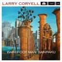 樂天商城 - 【輸入盤】Barefoot Man: Sanpaku [ Larry Coryell ]