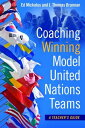 Coaching Winning Model United Nations Teams: A Teacher's Guide COACHING WINNING MODEL UNITED