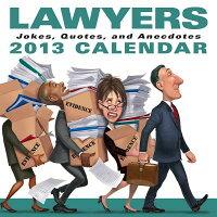 Lawyers2013Day-To-DayCalendar:Jokes,Quotes,andAnecdotes[LLCAndrewsMcMeelPublishing]