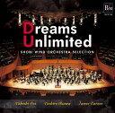尚美ウインドオーケストラ・セレクション「Dreams Unlimited-限りなき夢ー」 [ 尚美ウインドオーケストラ ]