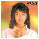 CD - WING [ 芳本美代子 ]