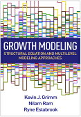 Growth Modeling: Structural Equation and Multilevel Modeling Approaches [ Kevin J. Grimm ]