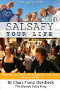 Salsafy Your Life: Dancing Solutions to Energize Your Life an A-Z Guide SALSAFY YOUR LIFE [ Claus Franz Overbeck ]