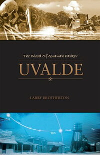 Uvalde��_The_Blood_of_Quanah_Pa
