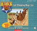 Let Sleeping Dogs Lie HANKCD 06 LET SLEEPING DOG 3D (Hank the Cowdog (Audio)) John R. Erickson