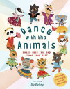 Dance with the Animals: Shake Your Tail and Stomp Your Feet DANCE W/THE ANIMALS