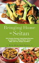 "Bringing Home the Seitan: 100 Protein-Packed, Plant-Based Recipes for Delicious ""Wheat-Meat"" Tacos,"
