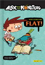 Alex and the Monsters: Here Comes Mr. Flat ALEX THE MONSTERS Jaume Copons