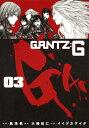 GANTZ:G 3 [ イイヅカ ケイタ ]
