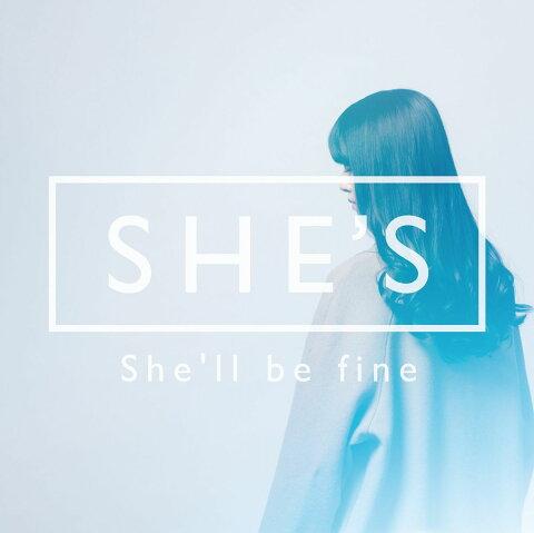 She'll be fine [ SHE'S ]
