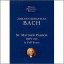 【輸入楽譜】バッハ, Johann Sebastian: マタイ受難曲 BWV 244 [ バッハ, Johann Sebastian ]