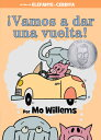 vamos a Dar Una Vuelta (an Elephant and Piggie Book, Spanish Edition) SPA-VAMOS A DAR UNA VUELTA (AN (Elephant and Piggie Book) Mo Willems