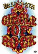 B'z LIVE-GYM 2005 -CIRCLE OF ROCK-