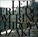 LET FREEDOM RING [ 尾崎裕哉 ]