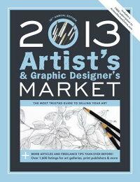 2013Artist's&GraphicDesigner'sMarket:TheMostTrustedGuidetoSellingYourArt[MaryBurzlaffBostic]