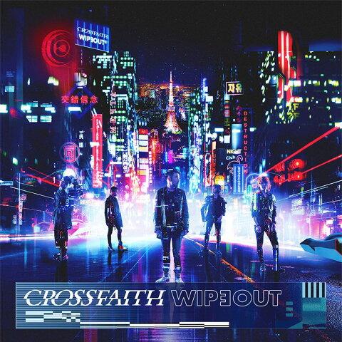 WIPEOUT (初回限定盤B 2CD) [ Crossfaith ]