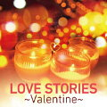 LOVE STORIES ��Valentine��