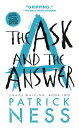 The Ask and the Answer ASK & THE ANSW 2/E (Chaos Walking Trilogy (Paperback))