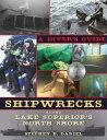 Shipwrecks Along Superior 039 s North Shore: A Diver 039 s Guide SHIPWRECKS ALONG SUPERIORS NOR Stephen B. Daniel