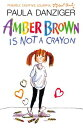 Amber Brown Is Not a Crayon AMBER BROWN IS NOT A CRAYON (Amber Brown)