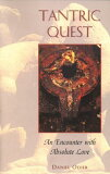Tantric Quest: An Encounter with Absolute Love [ Daniel Odier ]