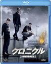 クロニクル【Blu-ray】 [ デイン・デハーン ]