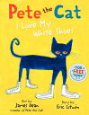 Pete the Cat: I Love My White Shoes PETE THE CAT I LOVE MY WHITE S (Pete the Cat) [ Eric Litwin ]