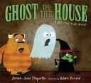書, 雜誌, 漫畫 - Ghost in the House: A Lift-The-Flap Book GHOST IN THE HOUSE A LIFT-THE- [ Ammi-Joan Paquette ]