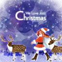ウィ・ラヴ・ジャズ・クリスマス [ (V.A.) ]