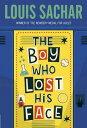 The Boy Who Lost His Face BOY WHO LOST HIS FACE [ Louis Sachar ]