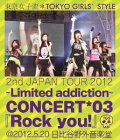 2nd JAPAN TOUR 2012〜Limited addiction〜 CONCERT*03『Rock you!』@2012.5.20 日比谷野外音楽堂【Blu-ray】