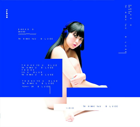THANK YOU BLUE (初回限定盤 CD+DVD) [ DAOKO ]