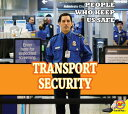 Transportation Security Administration TRANSPORTATION SECURITY ADMINI (People Who Keep Us Safe) Ruth Daly