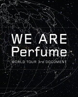 WE ARE Perfume -WORLD TOUR 3rd DOCUMENT【初回限定盤】【Blu-ray】
