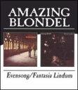 б┌═в╞■╚╫б█Evensong / Fantasia Lindum [ Amazing Blondel ]