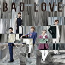 BAD LOVE (CD+DVD+スマプラ)