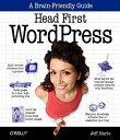 Head First Wordpress: A Brain-Friendly Guide to Creating Your Own Custom Wordpress Blog HEAD 1ST WORDPRESS (Head First) Jeff Siarto