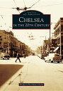 Chelsea in the 20th Century [ Margaret Harriman Clarke ]