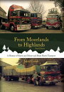From Moorlands to Highlands: A History of Harris and Miners and Brian Harris Transport (Third Editio