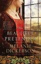 The Beautiful Pretender BEAUTIFUL PRETENDER (Medieval Fairy Tale) [ Melanie Dickerson ]