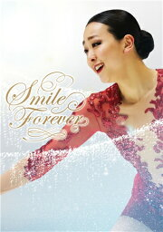 <strong>浅田真央</strong>『Smile Forever』~美しき氷上の妖精~ DVD [ <strong>浅田真央</strong> ]