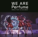 WE ARE Perfume -WORLD TOUR 3rd DOCUMENT [ ]