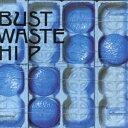 Bust Waste Hip [ ザ・ブルーハーツ ]