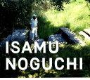 ISAMU NOGUCHI イサム・ノグチ庭園美術館 [ 公益財団法人イサム・ノグチ日本財団 ]