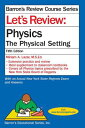 Let 039 s Review Physics: The Physical Setting LETS REVIEW PHYSICS 5/E (Barron 039 s Regents NY) Miriam A. Lazar