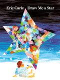 DRAW ME A STAR(P) [ ERIC CARLE ]
